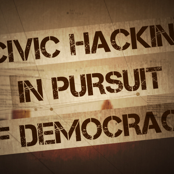 Civic Hacking in Pursuit of Democracy